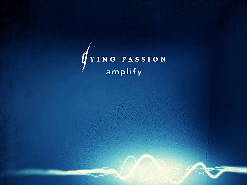 DYING PASSION – kapitola 6:  Amplify