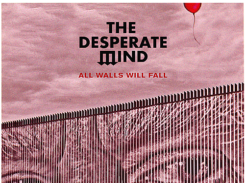 THE DESPERATE MIND – All Walls Will Fall