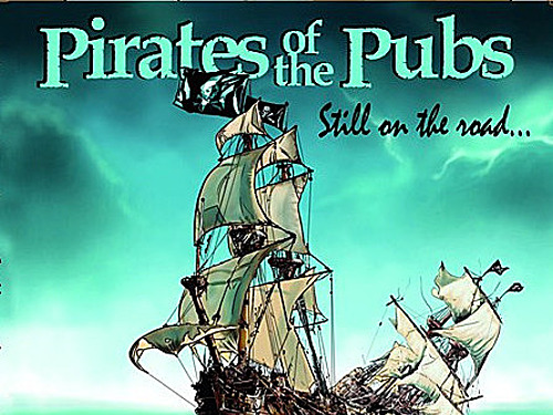 PIRATES OF THE PUBS – Still on the road
