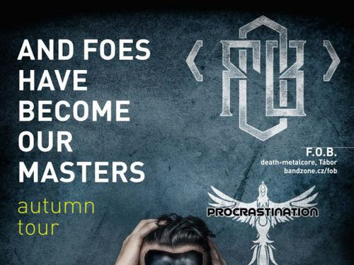 AND FOES HAVE BECOME OUR MASTERS – Autumn Tour 2016 – info