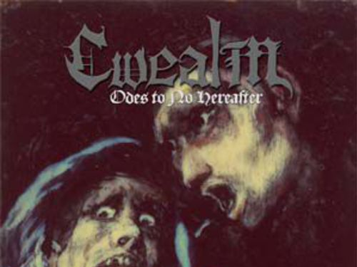 CWEALM – Odes to No Hereafter