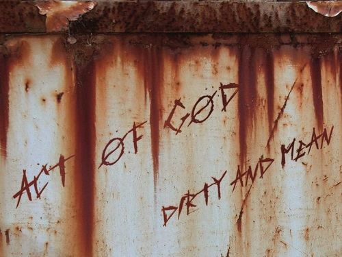 ACT OF GOD – Dirty and Mean
