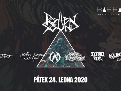 ROTTEN SOUND, ČAD, CARNAL DIAFRAGMA, MINCING FURY AND GUTTURAL CLAMOUR OF QUEER DECAY, G.O.R.E., DOBYTČÍ MOR, KURVA