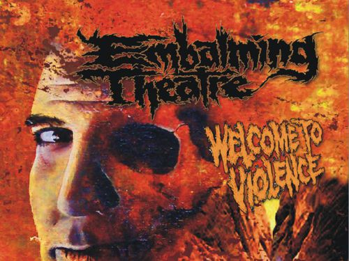 EMBALMING THEATRE – Welcome To Violence
